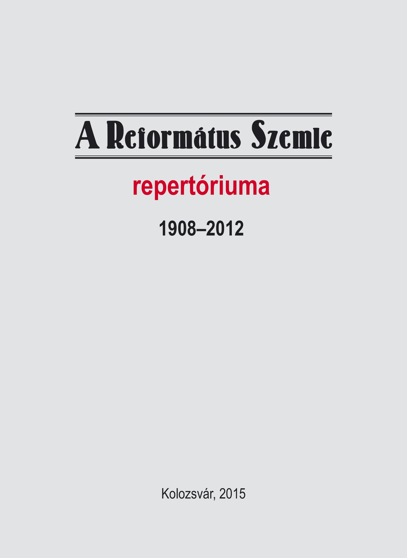 A Református Szemle repertóriuma 1908-2012